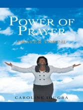 POWER OF PRAYER - PRAYER TORCH ebook by CAROLINE IHUGBA