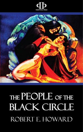 The People of the Black Circle ebook by Robert E. Howard