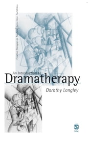 An Introduction to Dramatherapy ebook by Ms Dorothy Langley