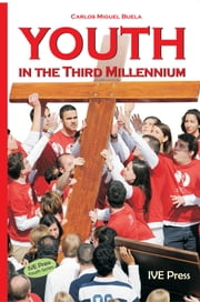 Youth in the Third Millennium ebook by Carlos Miguel Buela