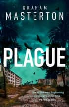 Plague - A gripping suspense thriller about an incurable outbreak in Miami ebook by Graham Masterton