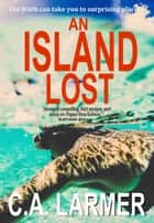 An Island Lost ebook by Christina Larmer