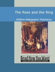 The Rose And The Ring ebook by Thackeray,William Makepeace