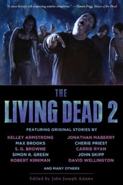 The Living Dead 2 ebook by John Joseph Adams