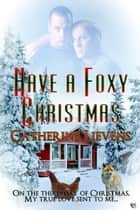 Have a Foxy Christmas ebook by Catherine Lievens