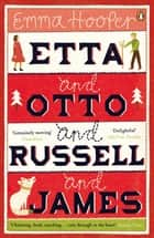 Etta and Otto and Russell and James ebook by Emma Hooper