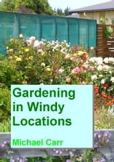 Gardening in Windy Locations ebook by Michael Carr