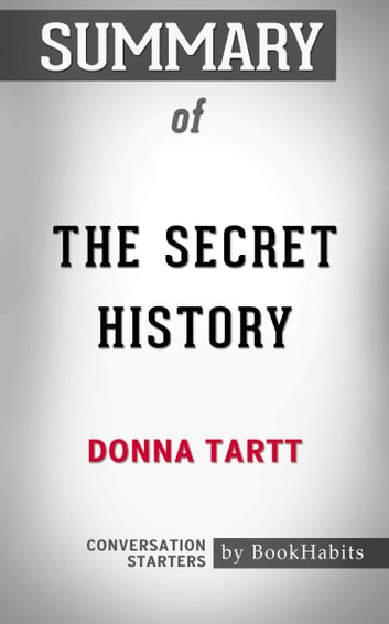 Summary The Secret History A Novel By Donna Tartt Conversation