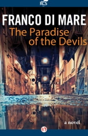 The Paradise of the Devils - A Novel ebook by Franco Di Mare