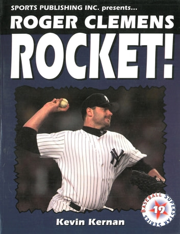 Roger Clemens - Rocket! ebook by Kevin Kernan