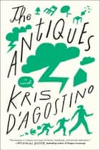 The Antiques - A Novel ebook by Kris D'Agostino