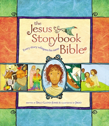 Jesus Storybook Bible - Every Story Whispers His Name ebook by Sally Lloyd-Jones