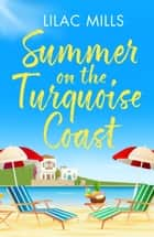 Summer on the Turquoise Coast ebook by Lilac Mills