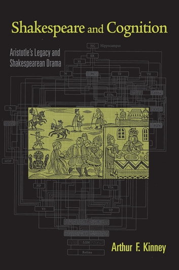 Shakespeare and Cognition - Aristotle's Legacy and Shakespearean Drama ebook by Arthur F. Kinney