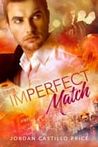 Imperfect Match ebook by Jordan Castillo Price