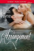 The Arrangement ebook by Lillith Payne