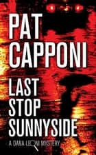 Last Stop Sunnyside ebook by Pat Capponi
