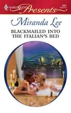 Blackmailed into the Italian's Bed ebook by Miranda Lee