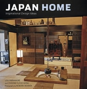Japan Home - Inspirational Design Ideas ebook by Lisa Parramore,Chadine Flood Gong,Noboru Murata