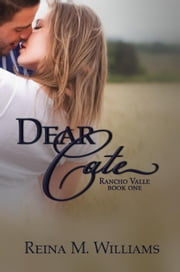 Dear Cate - Rancho Valle, #1 ebook by Reina M. Williams