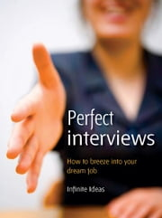 Perfect interviews - How to breeze into your perfect job ebook by Ken Langdon,Nikki Cartwright