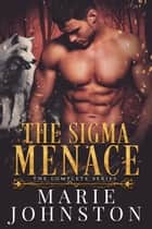 The Sigma Menace Collection ebook by Marie Johnston