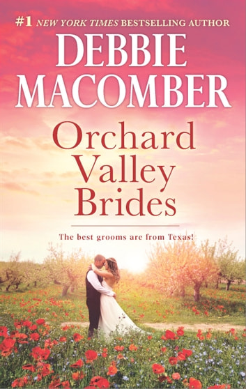 Orchard Valley Brides - A Romance Novel Norah\Lone Star Lovin' ebook by Debbie Macomber