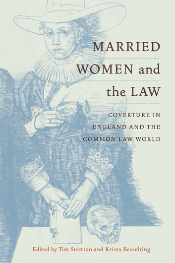 Married Women and the Law - Coverture in England and the Common Law World eBook by