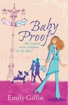 Baby Proof ebook by Emily Giffin
