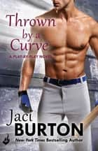 Thrown By A Curve: Play-By-Play Book 5 ebook by Jaci Burton