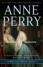 Slaves of Obsession ebook by Anne Perry