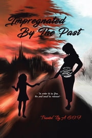Impregnated by the Past ebook by G.O.F.