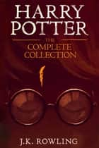 Harry Potter: The Complete Collection (1-7) ebook by