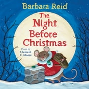 The Night Before Christmas ebook by Clement C Moore,Barbara Reid