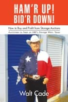 Ham'R Up! Bid'R Down! ebook by Walt Cade