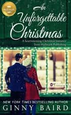 An Unforgettable Christmas - A heartwarming Christmas romance from Hallmark Publishing ebook by Ginny Baird