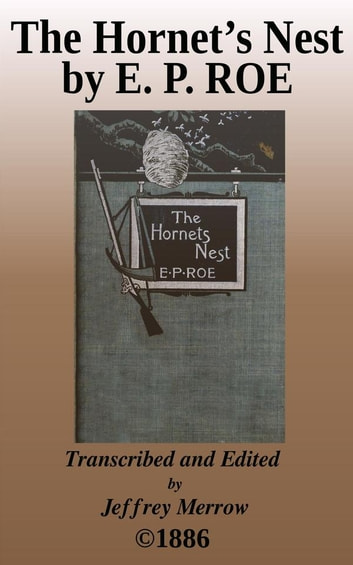 The Hornet's Nest - A Story of Love and War ebook by E. P. Roe