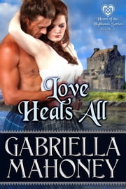 Love Heals All ebook by Gabriella Mahoney
