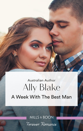 A Week with the Best Man ebook by Ally Blake