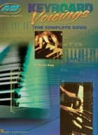 Keyboard Voicings (Music Instruction) - The Complete Guide ebook by Kevin King