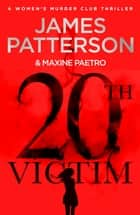 20th Victim - Three cities. Three bullets. Three murders. (Women's Murder Club 20) ebook by James Patterson