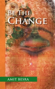 Be the Change ebook by Amit Besra