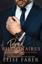 Bad Billionaires Box Set - Billionaire's Club Books 1-3 ebook by