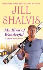 My Kind of Wonderful ebook by Jill Shalvis