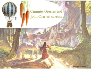 Cammie, Orestes And John Charles' Carrots ebook by Matteo Orlandi