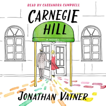 Carnegie Hill - A Novel audiobook by Jonathan Vatner
