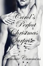 Carol's Perfect Christmas Surprise ebook by Cammie Cummins