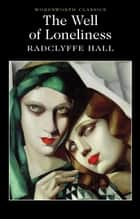 The Well of Loneliness ebook by Radclyffe Hall, Esther Saxey, Keith Carabine