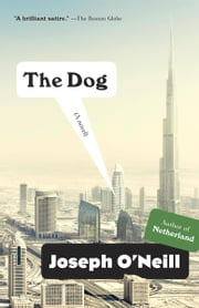 The Dog - A Novel ebook by Joseph O'Neill