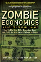 Zombie Economics - A Guide to Personal Finance ebook by Lisa Desjardins,Richard Emerson